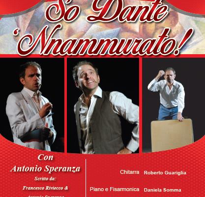 So Dante 'nnamurato!, 'So Dante 'nnamurato!', racconto con musiche di e con Antonio Speranza al Teatro Jovinelli di Caiazzo