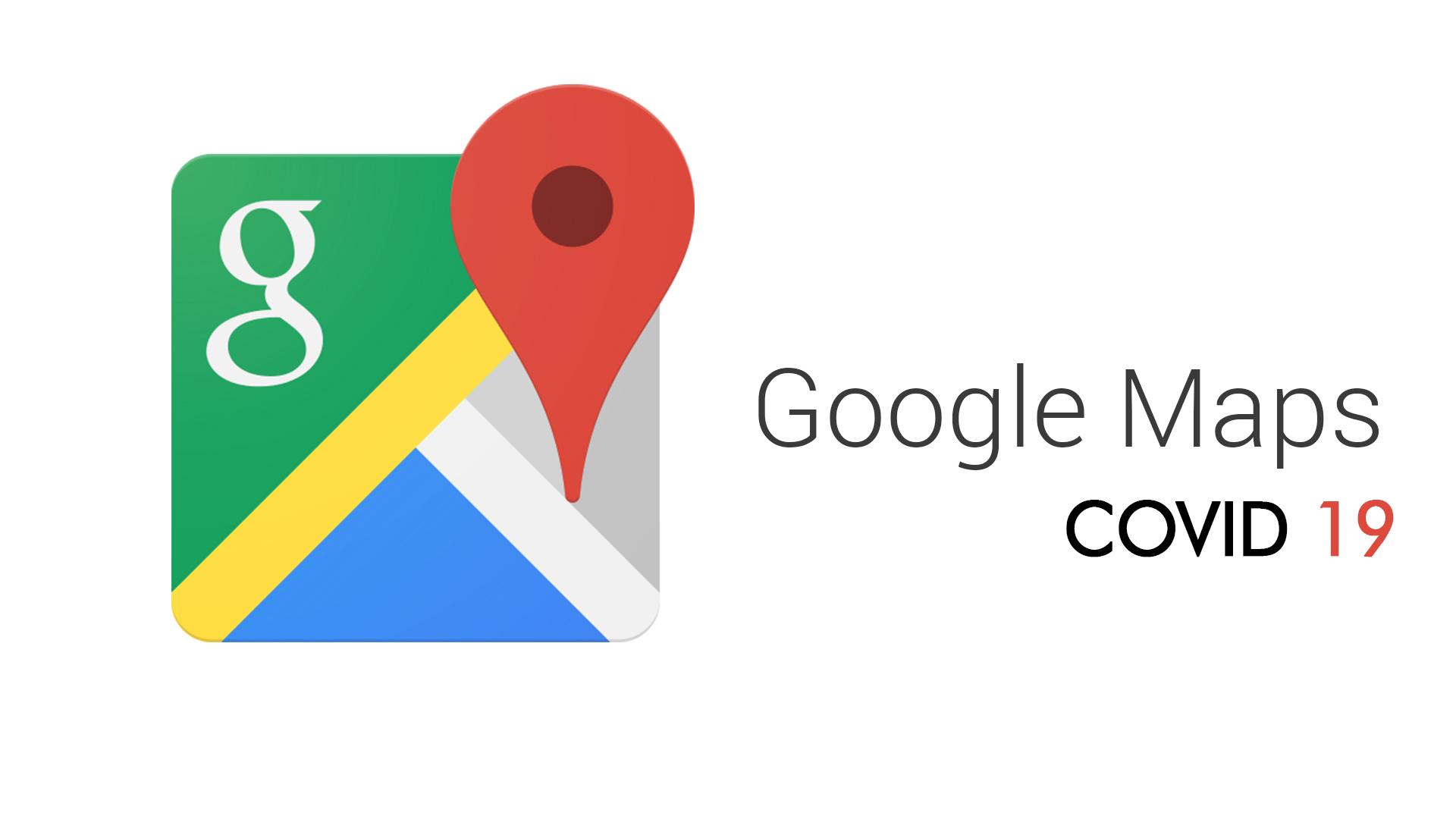 Ora Google Maps mostra i casi di Coronavirus sulle mappe