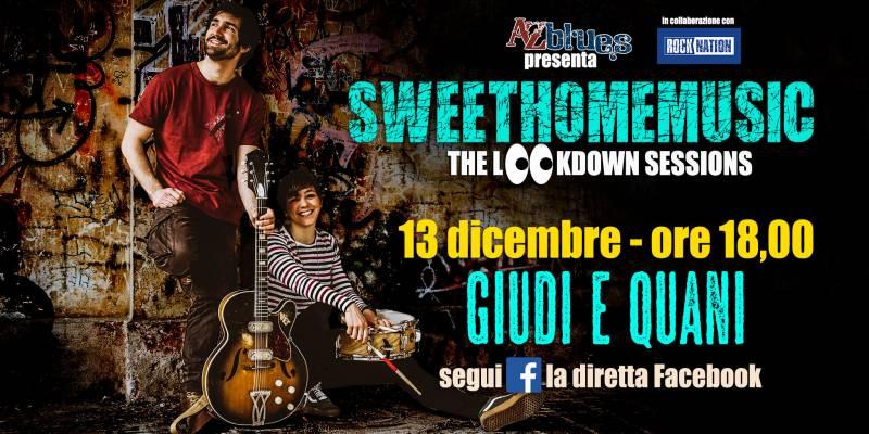 Giudi e Quani, Giudi e Quani a #SweetHomeMusic: the lookdown sessions