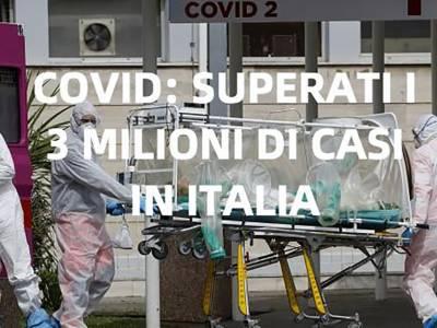Superati i 3 milioni di casi covid in Italia, Superati i 3 milioni di casi covid in Italia