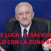 de luca zona rossa, De Luca: 'Ci salviamo solo se facciamo la zona rossa'